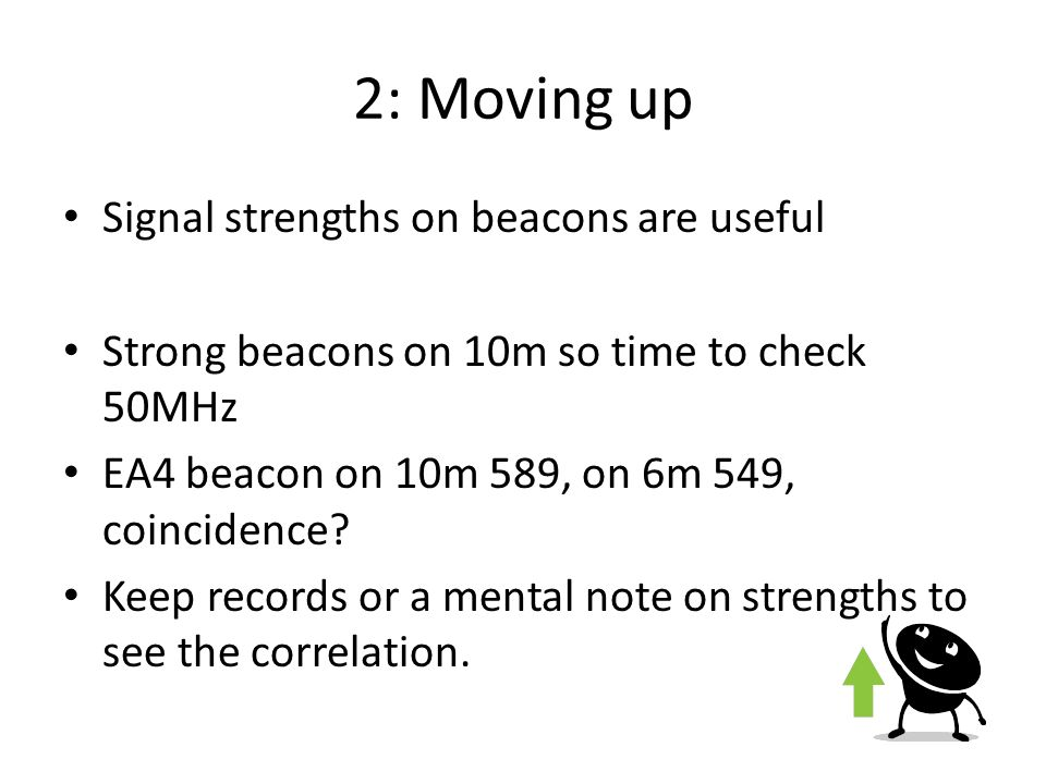2: Moving up Signal strengths on beacons are useful
