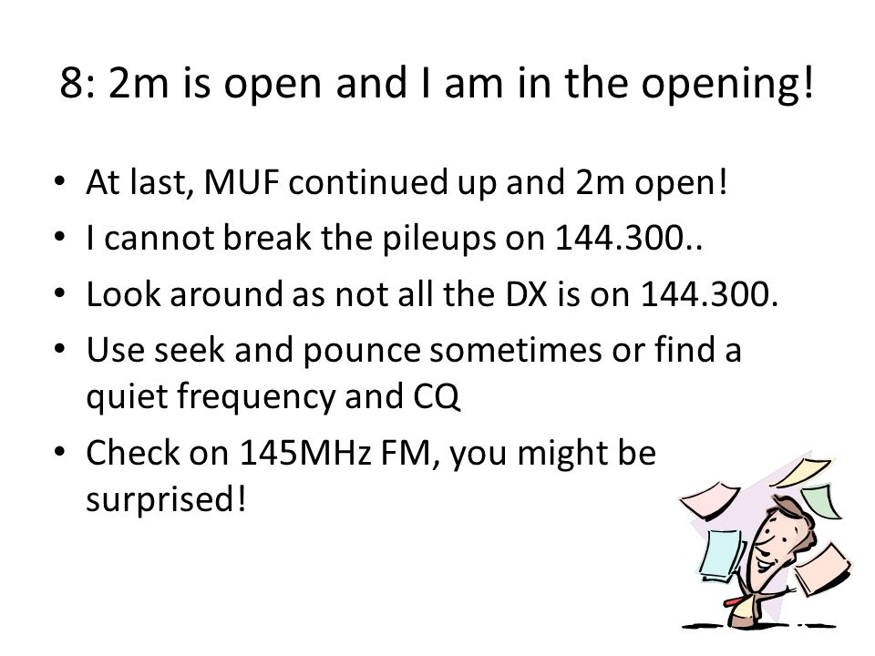 8: 2m is open and I am in the opening!