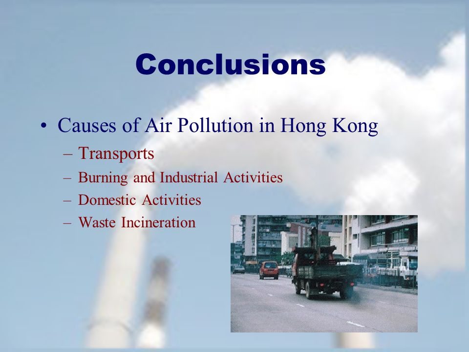 air pollution causes problems and solutions hong kong Though hong kong is one of the world's leading cities, its pollutant  home  what we do reduce air pollution the problem and impacts of air pollution in  china air pollution in hong kong  causes factories in guangdong and the  pearl river delta  the solutions what we do what you can do.