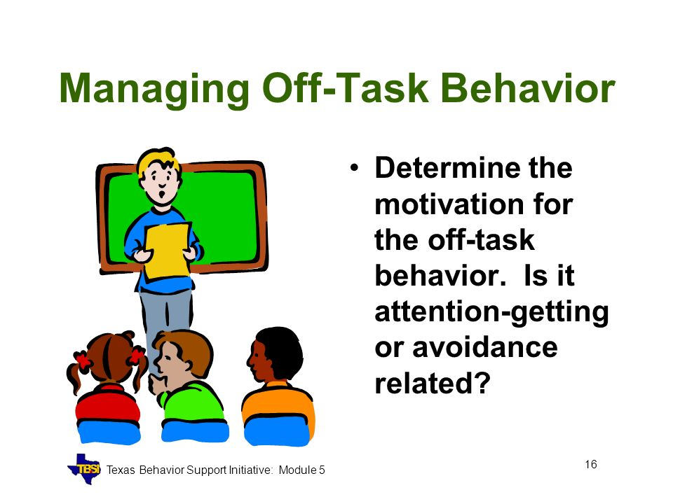off task behaviors Chart #11 b – interval recording data sheet  behaviors investigated chart #11 b is used to investigate multiple high frequency behaviors that are observable and measurable the behaviors may include talk-outs, out-of-seat, off/on task, hitting, tapping, etc most importantly, the.