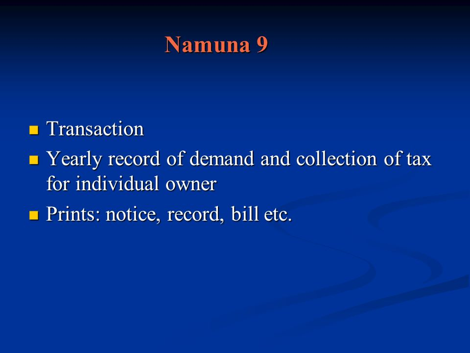 Namuna 9 Transaction. Yearly record of demand and collection of tax for individual owner.