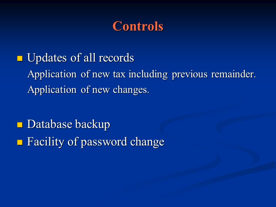 Controls Updates of all records Database backup