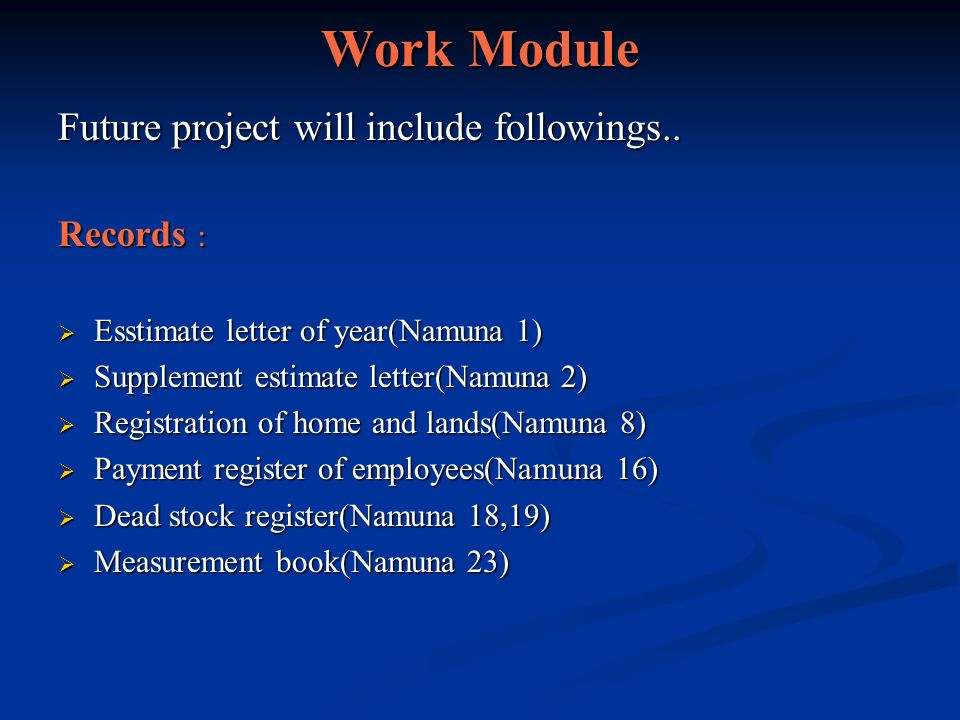 Work Module Future project will include followings.. Records :