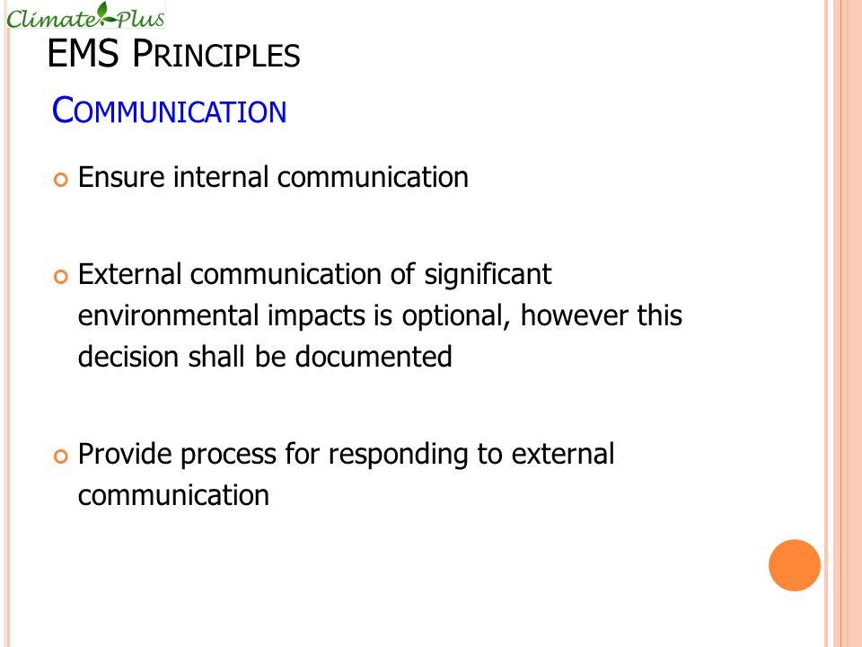 EMS Principles Communication Ensure internal communication
