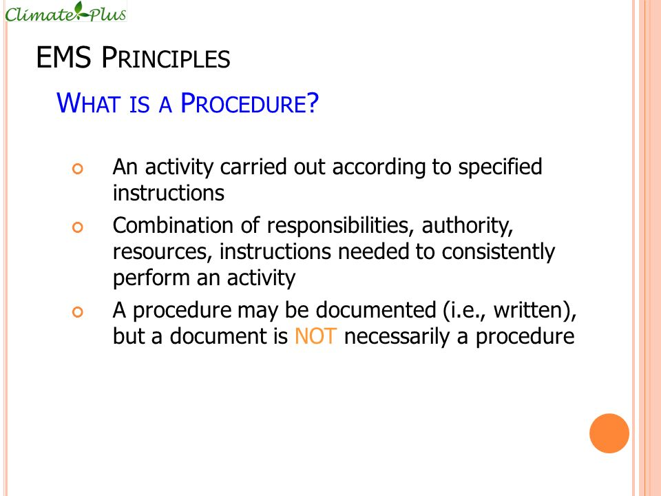 EMS Principles What is a Procedure