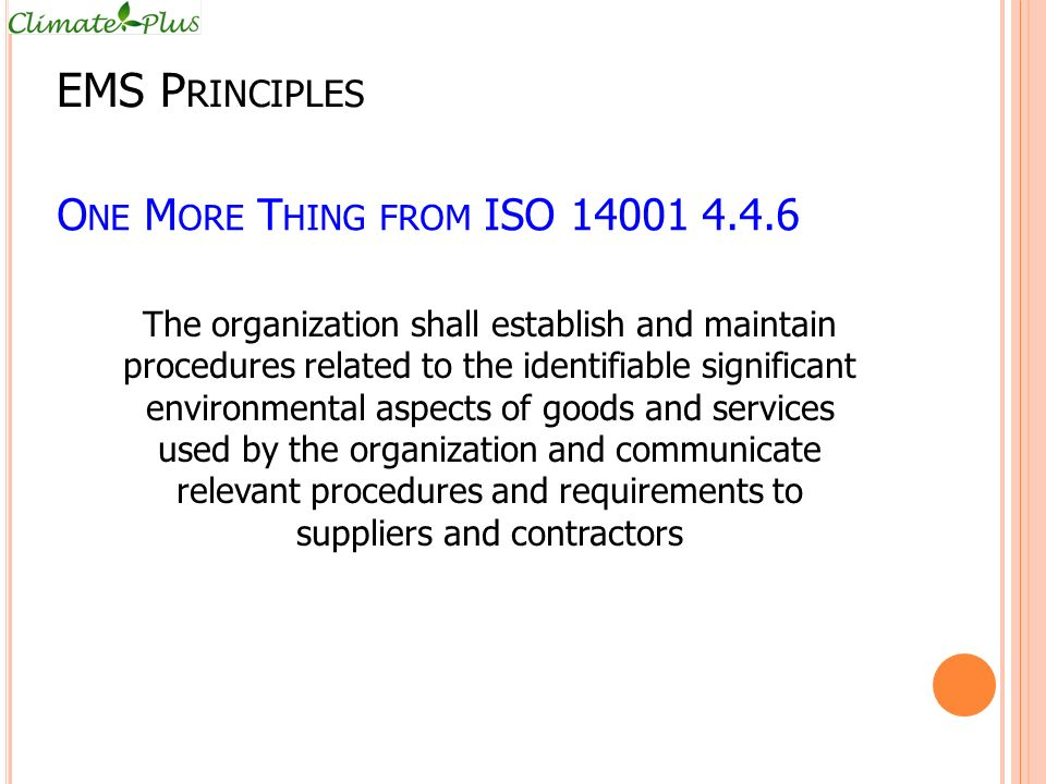 EMS Principles One More Thing from ISO 14001 4.4.6