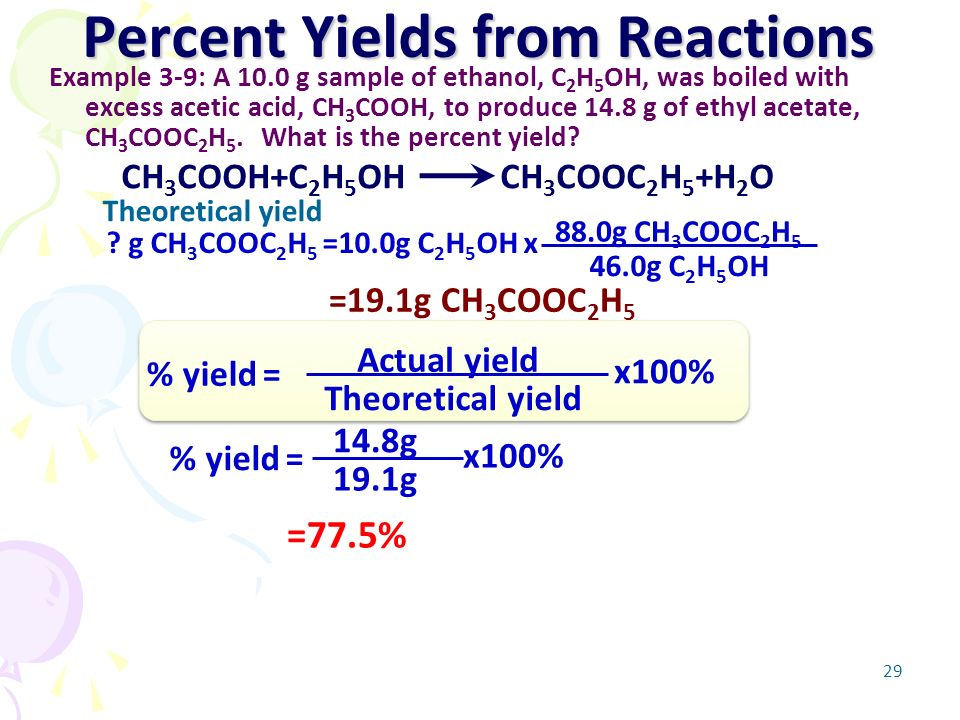 percent yield of a chemical reaction Percentage yield the yield of a chemical reaction is the amount of product  formed first you need to work out the theoretical yield this is the maximum  possible.