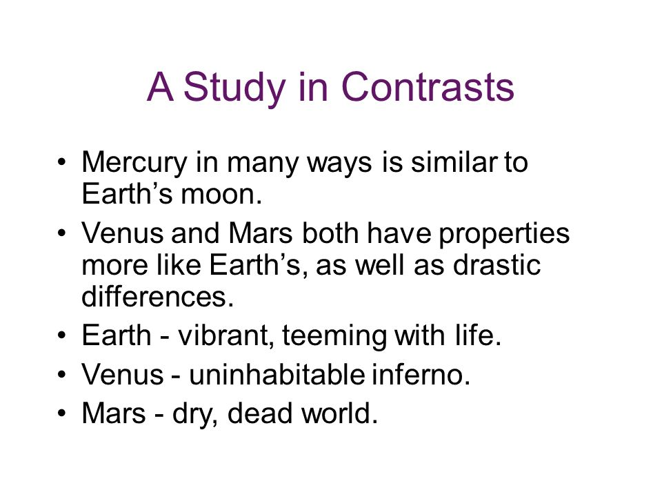 A Study in Contrasts Mercury in many ways is similar to Earth's moon.