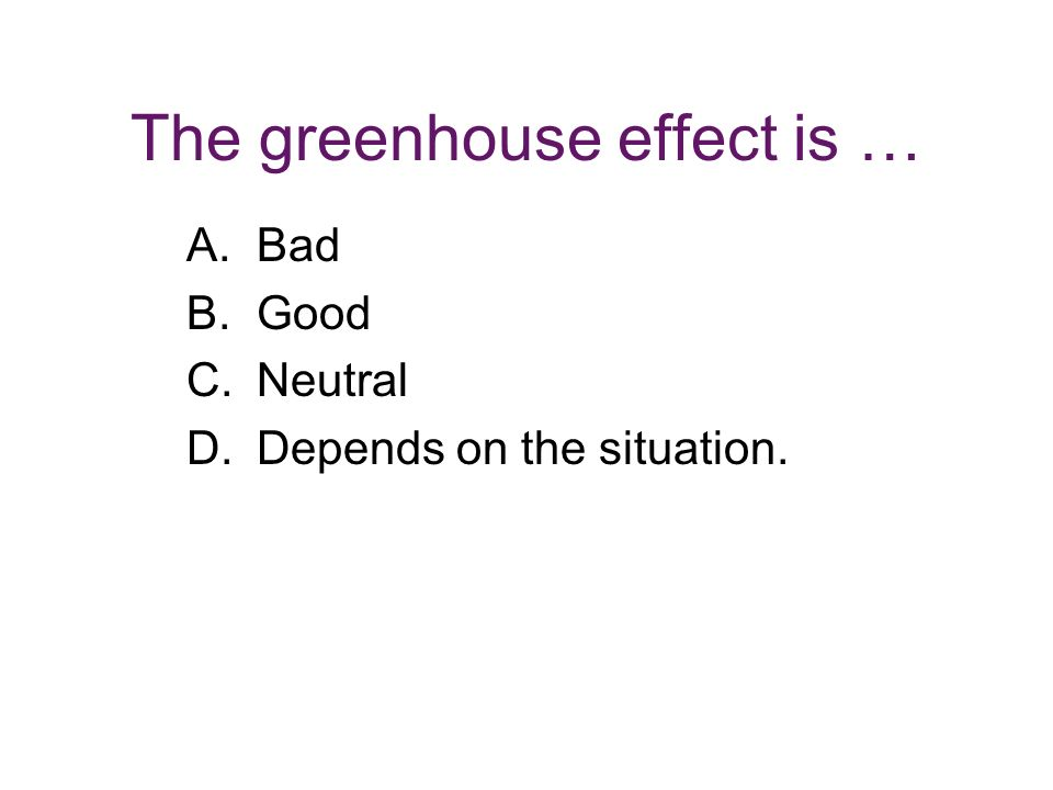 The greenhouse effect is …
