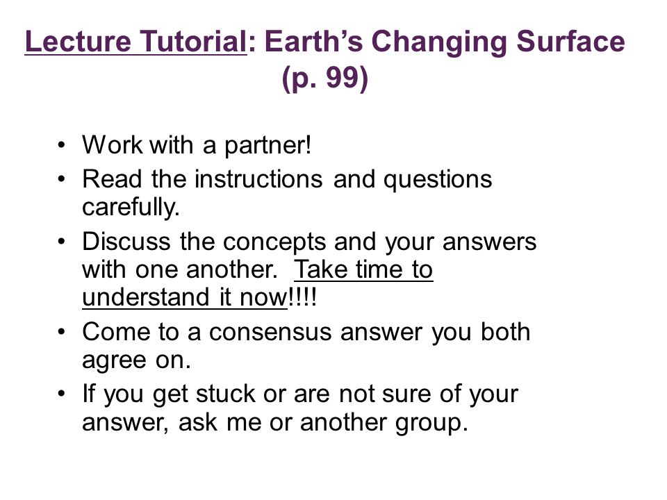 Lecture Tutorial: Earth's Changing Surface (p. 99)