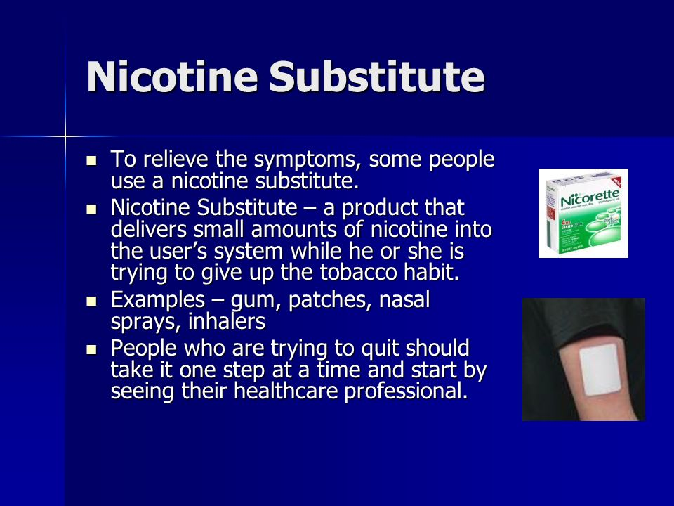 a substitute for tobacco addiction Harmful chemicals in tobacco products tobacco smoke  are often used as substitutes for cigarettes or other tobacco products  preventing tobacco use among.
