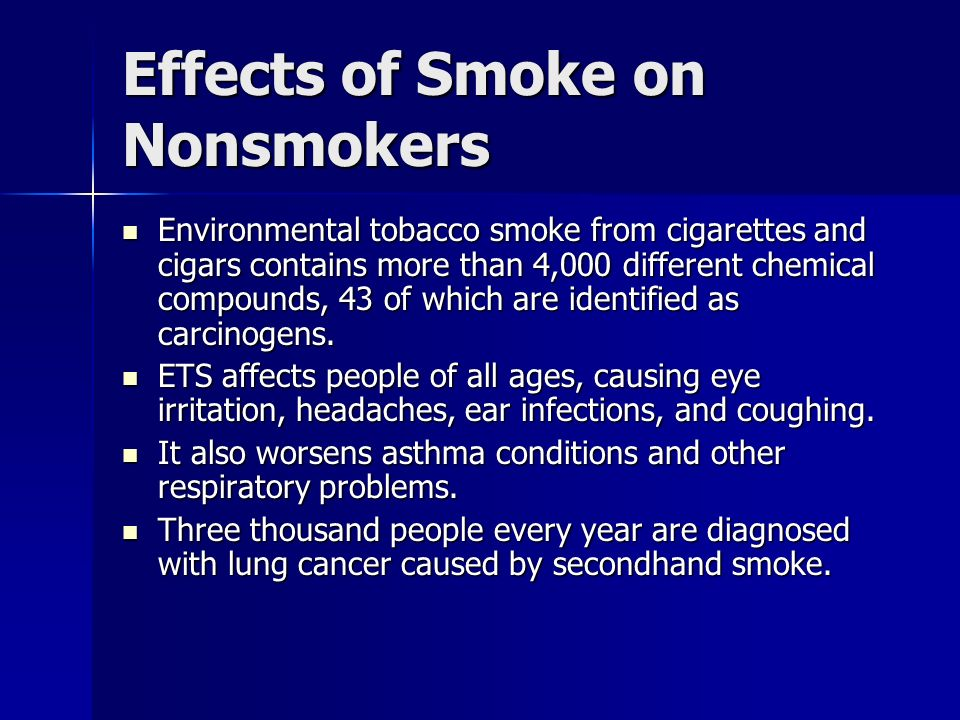 the negative effects of the tobacco smoke Since then, numerous studies have been published that substantiate the strong  association of tobacco use with a variety of adverse human health effects, most.