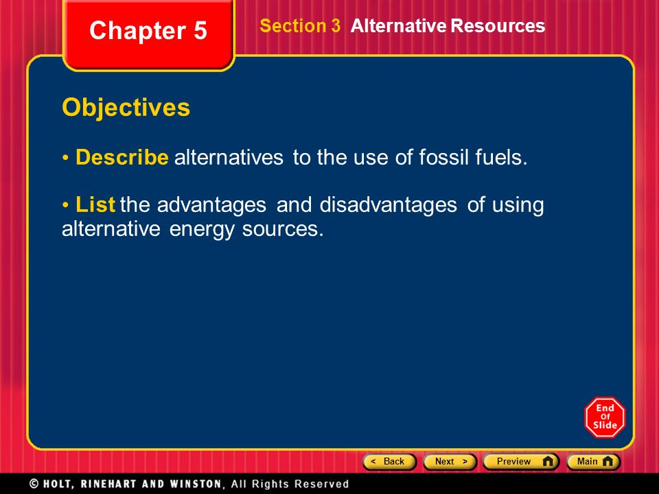 alternative resources for energy instead of fossil Alternative energy resources such as solar power, wind power, etc, are an alternative to using fossil fuels, such as coal, oil and natural gas.