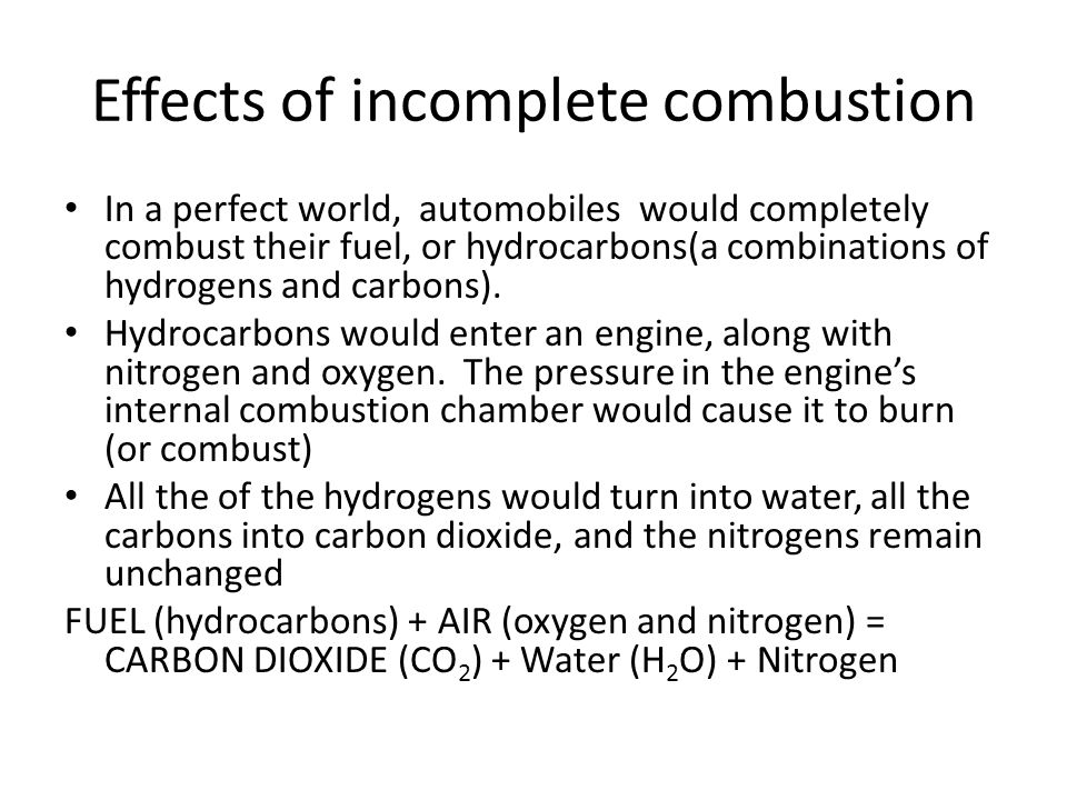 Effects of incomplete combustion