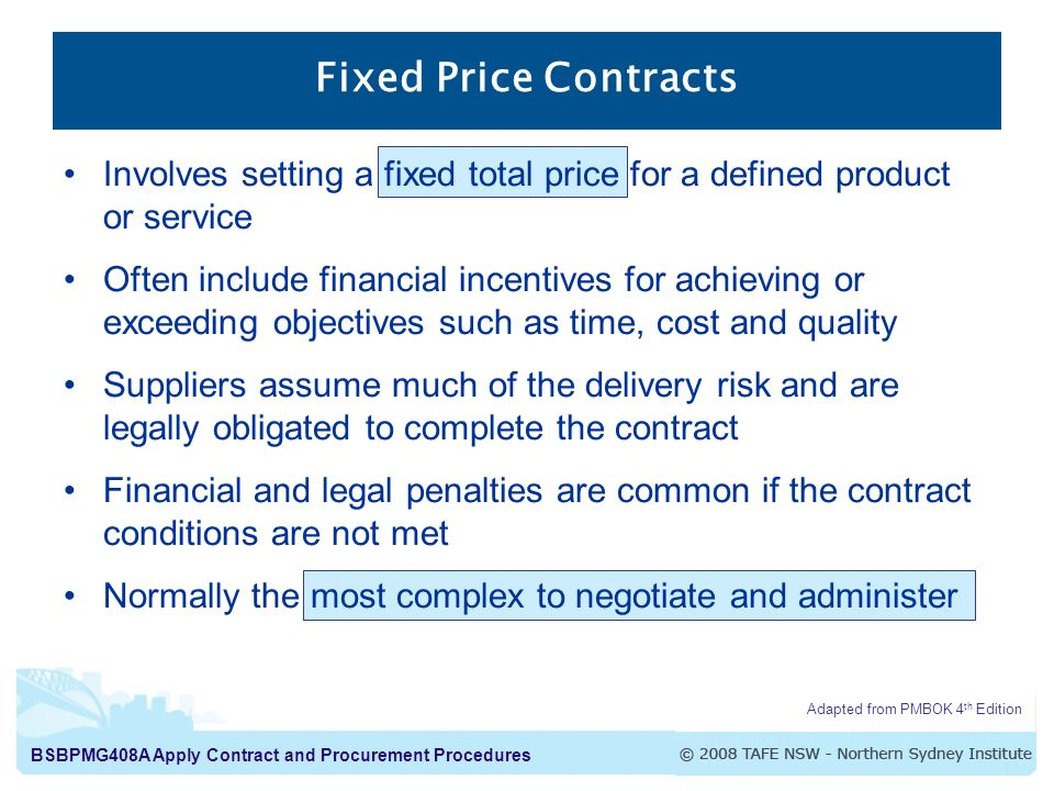 Fixed Price Contracts Involves setting a fixed total price for a defined product or service.