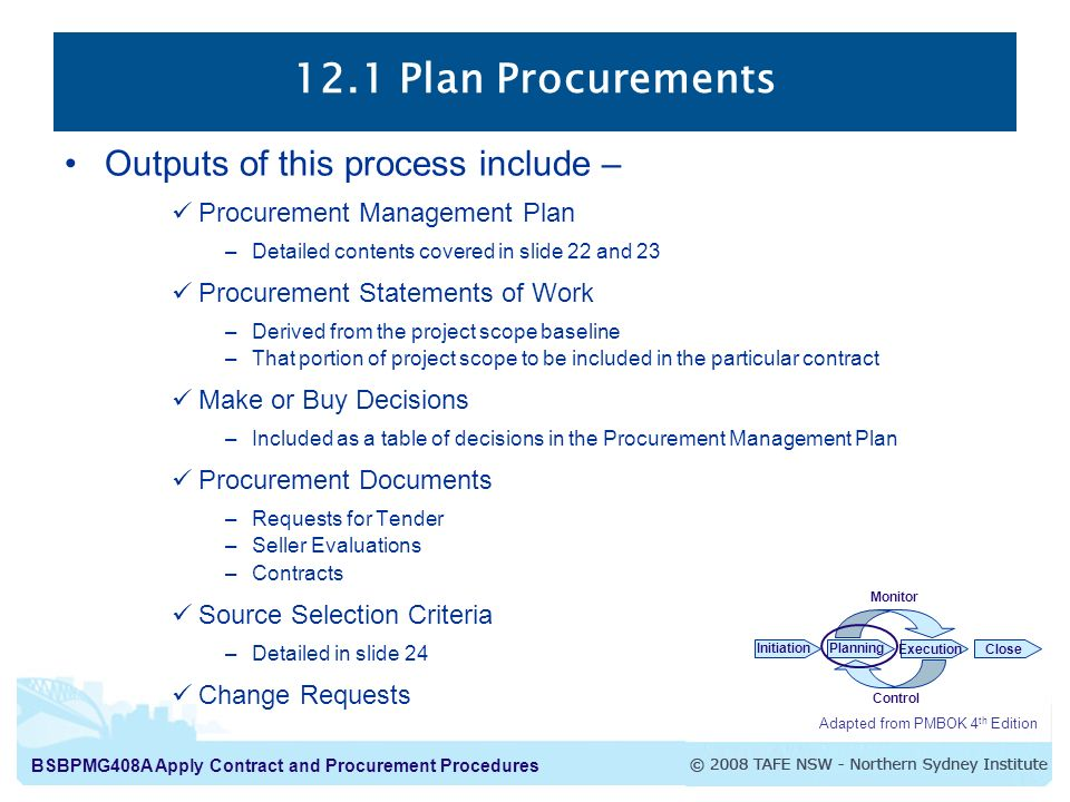 12.1 Plan Procurements Outputs of this process include –