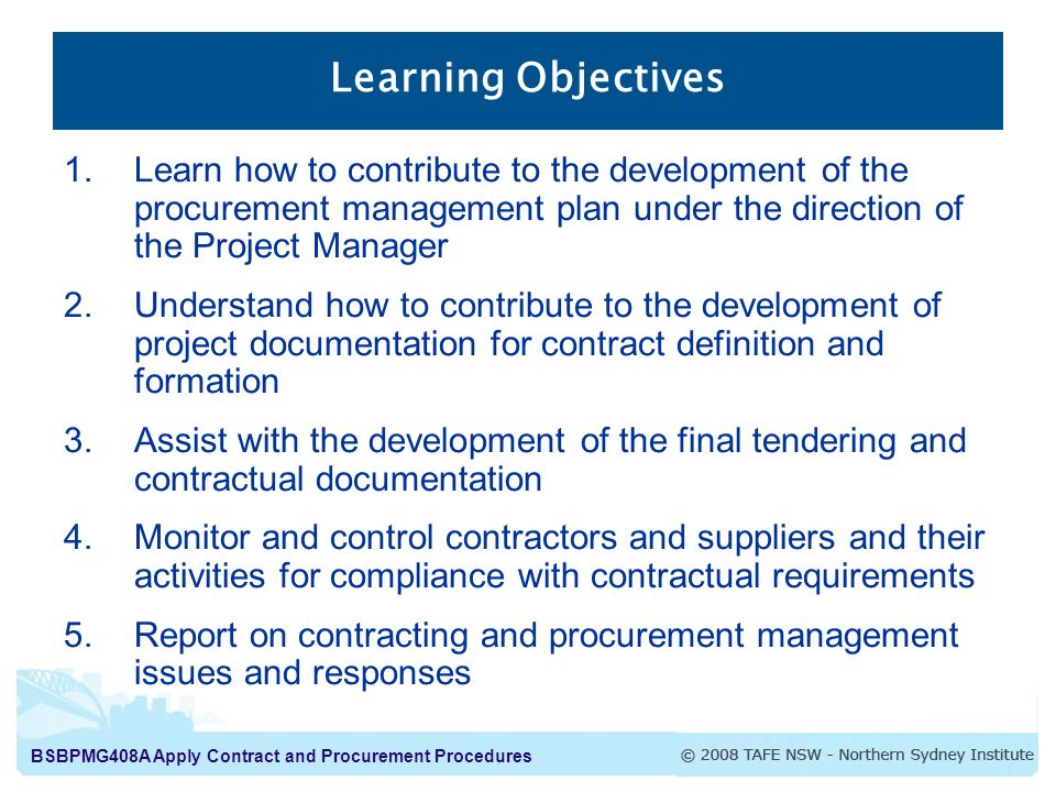 Learning Objectives Learn how to contribute to the development of the procurement management plan under the direction of the Project Manager.
