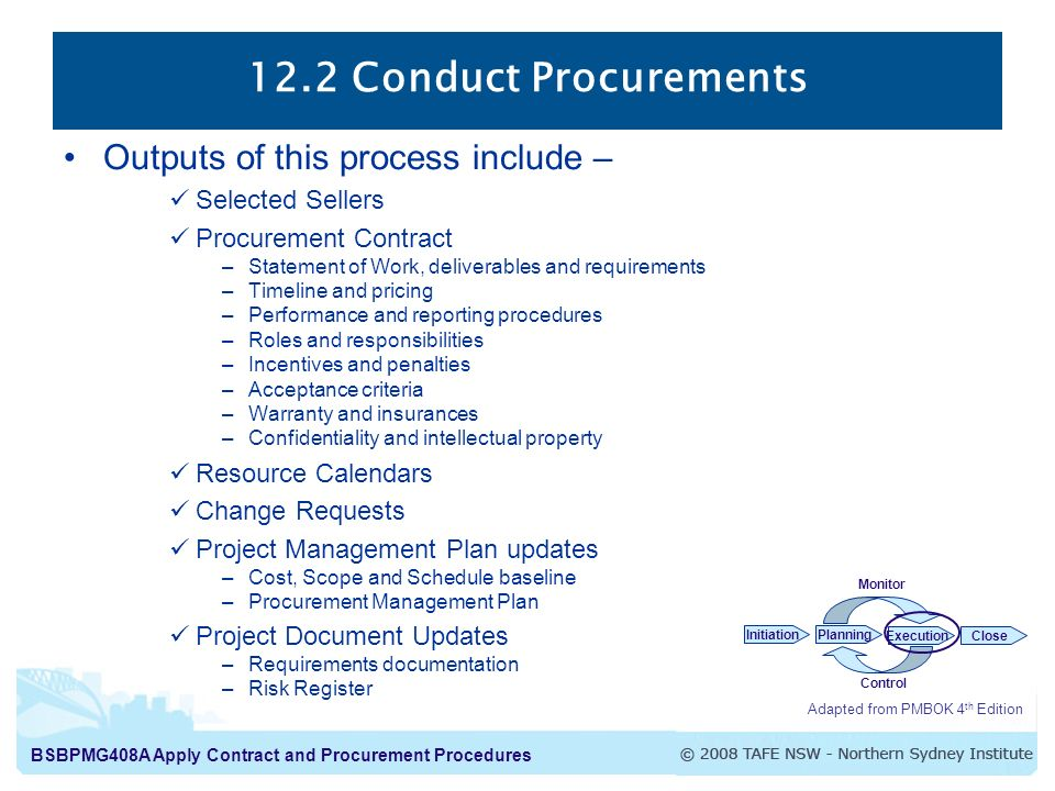 12.2 Conduct Procurements Outputs of this process include –