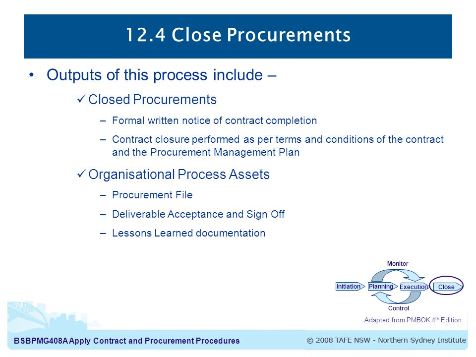 12.4 Close Procurements Outputs of this process include –