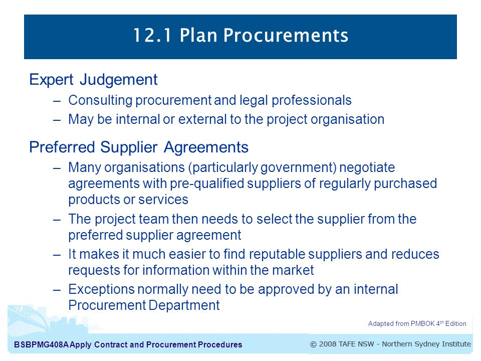 12.1 Plan Procurements Expert Judgement Preferred Supplier Agreements