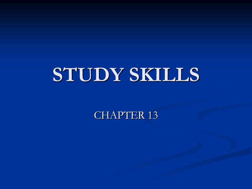 STUDY SKILLS CHAPTER 13