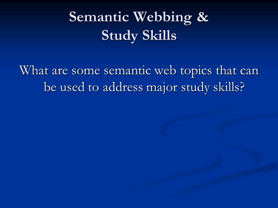 Semantic Webbing & Study Skills
