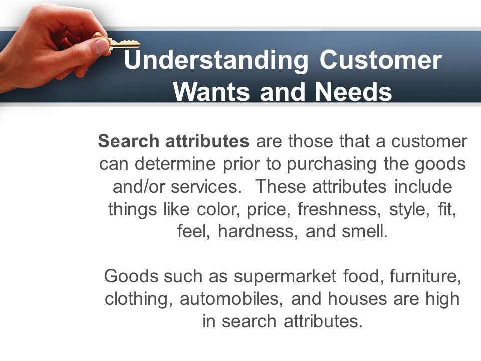 Know your customers' needs