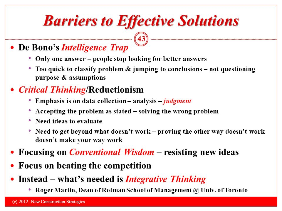 barriers to effective critical thinking Substantive critical thinking as developed by the foundation for critical thinking proves effective in raising sat and the obstacles or barriers to critical.