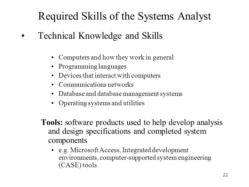 what are the required skills for system analyst? essay It has to be considered that information system analyst carries responsibilities to  analyse and understands the complex needs of human.