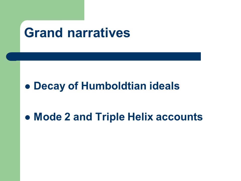 Grand narratives Decay of Humboldtian ideals