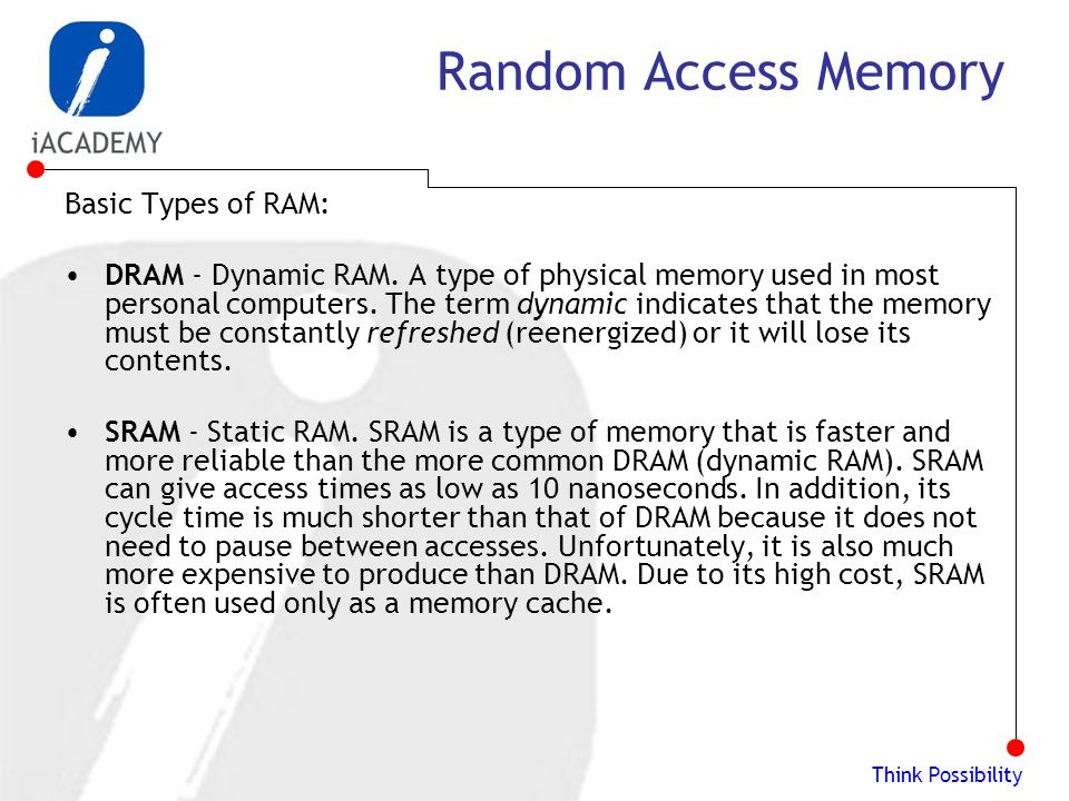 basic computer memory types Of course, memory is just one of many factors in a computer's performance another factor is the storage itself, which is either a hard drive (aka hard disk) or a solid-state drive (ssd) a standard laptop hard drive (left) and a standard ssd.