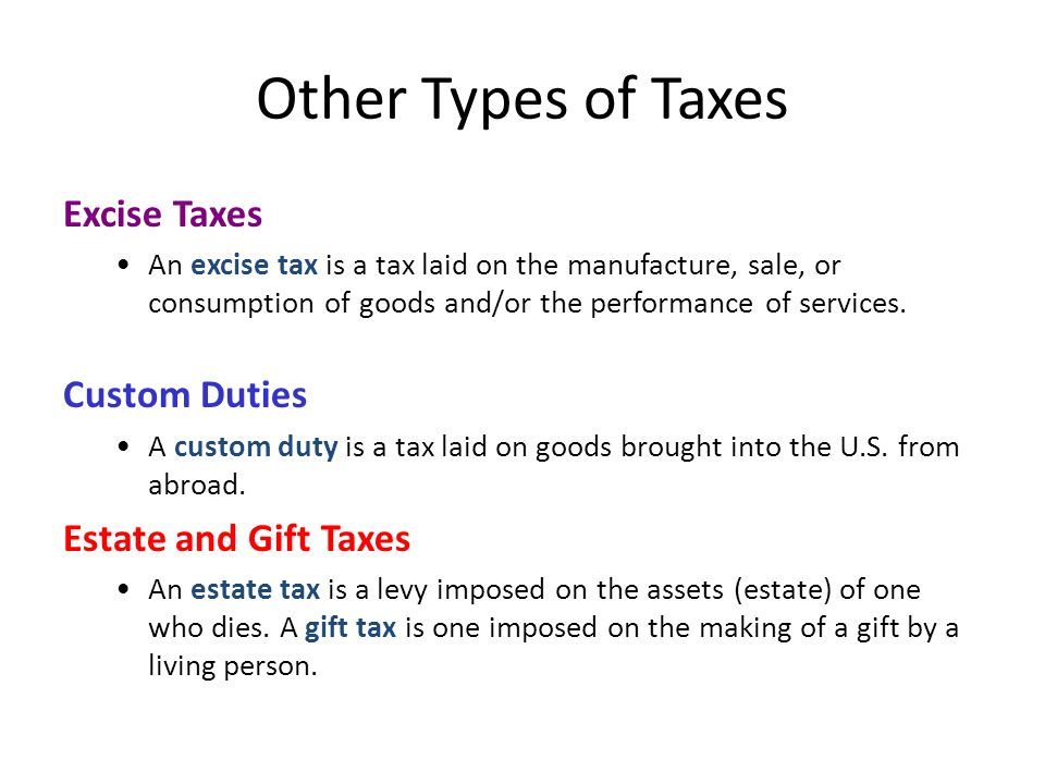 Other Types of Taxes Excise Taxes Custom Duties Estate and Gift Taxes