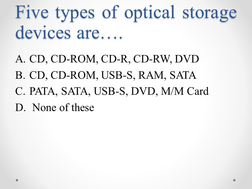 Five Types Of Optical Storage Devices Are