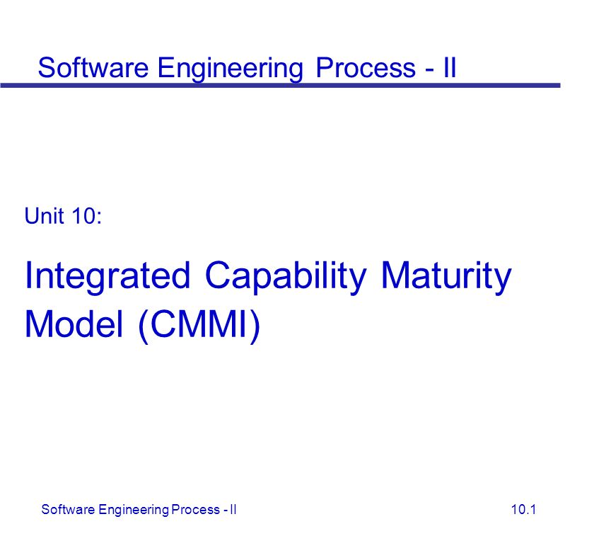 Integrated Capability Maturity Model (CMMI)