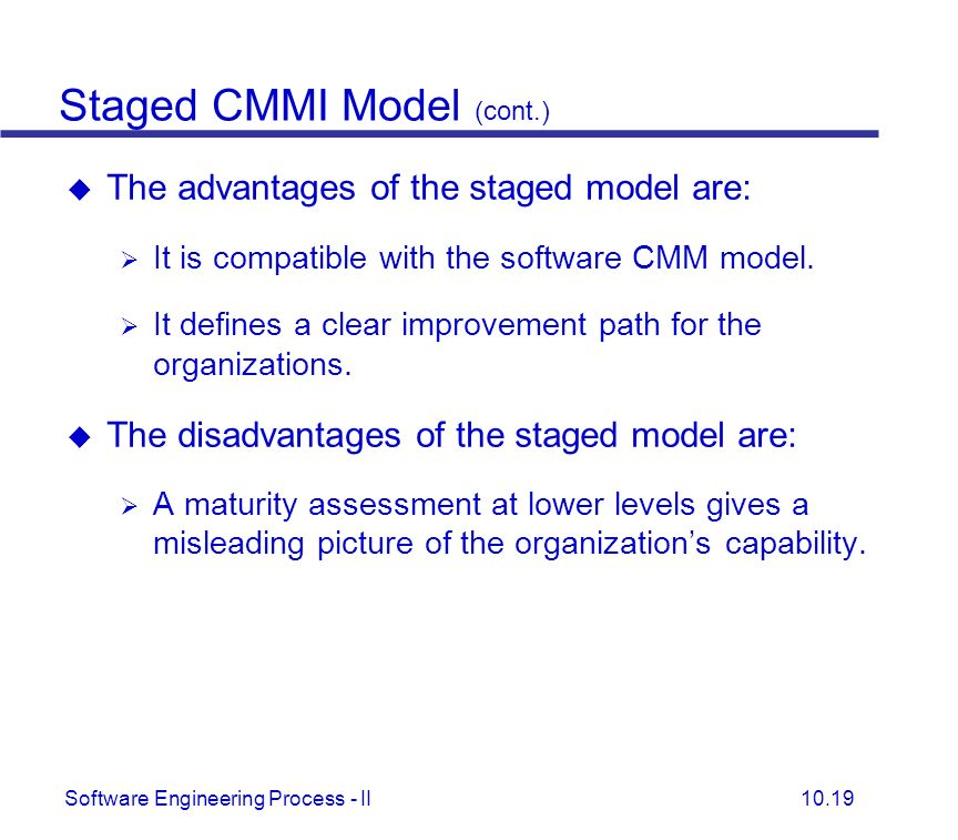 cmmi disadvantages Maturity, and the general form of the sei's cmmi model for process improvement   interviews each of these approaches has advantages and disadvantages.