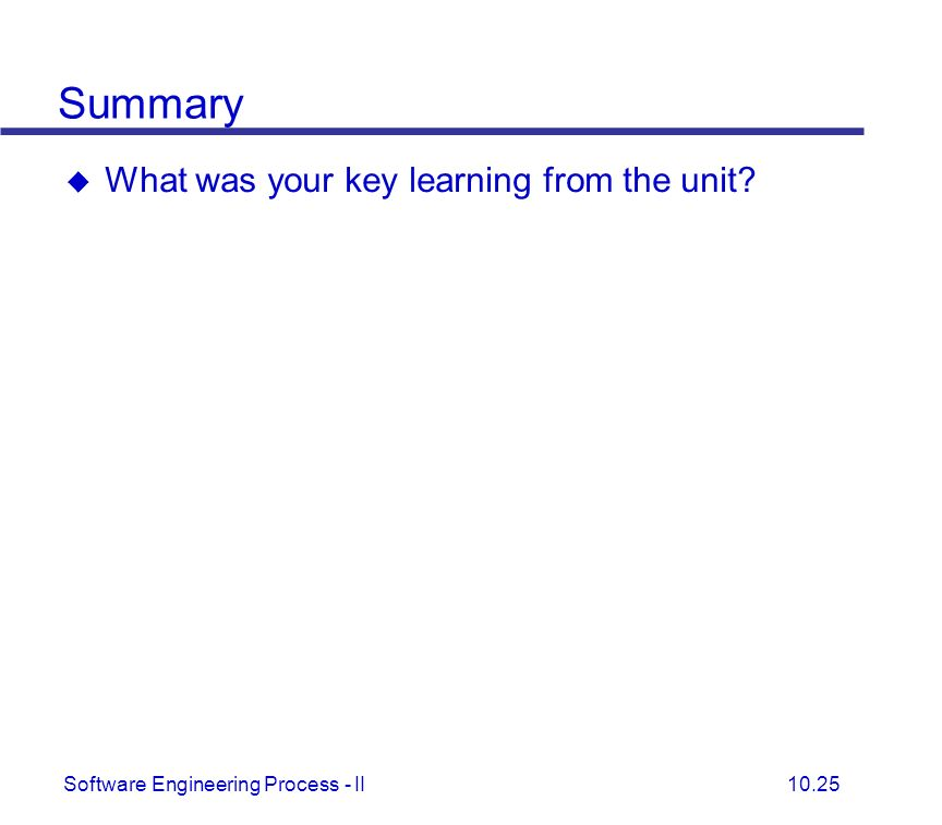 Summary What was your key learning from the unit