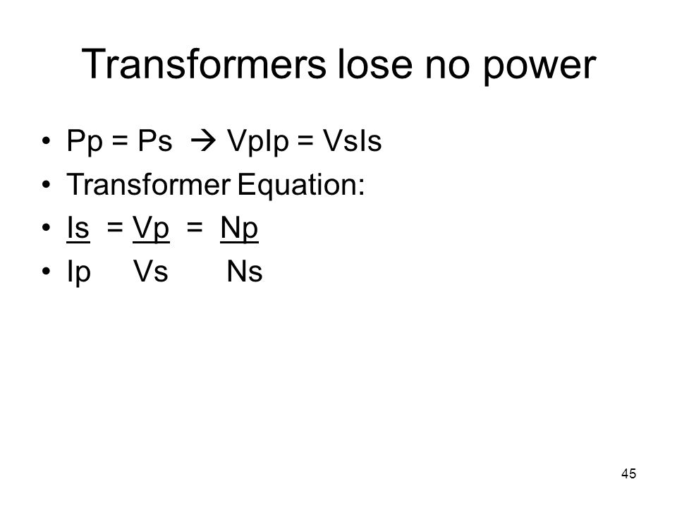 Transformers lose no power
