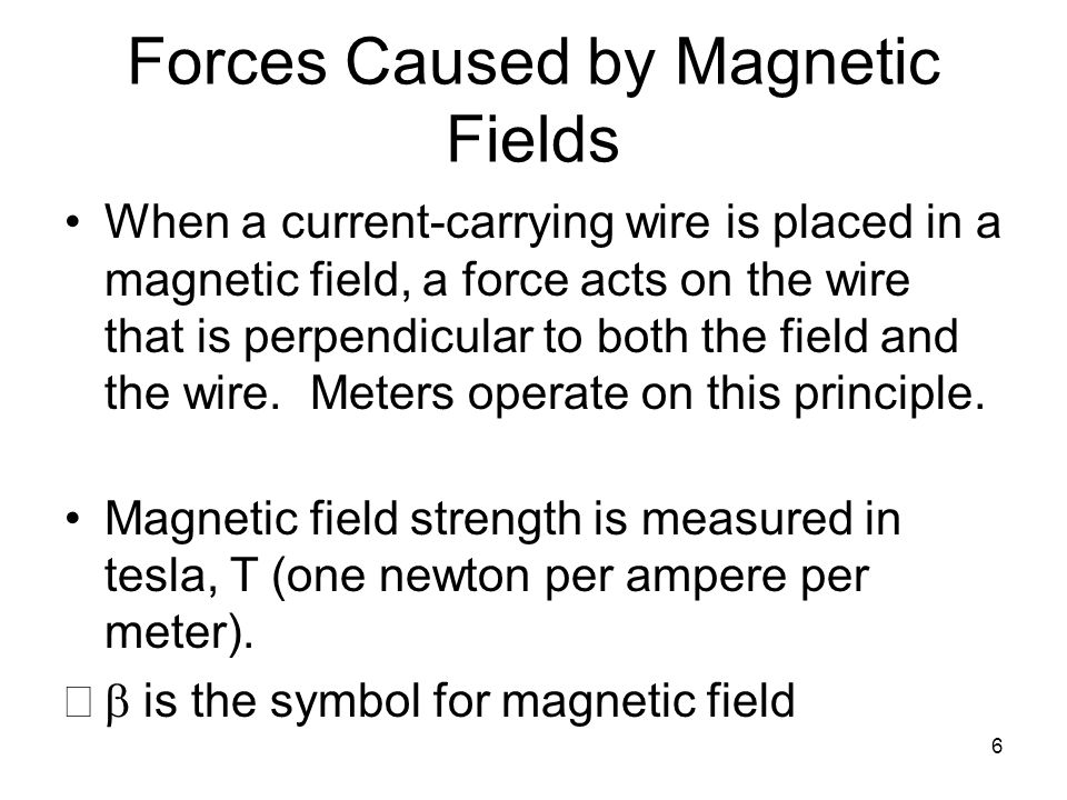 Forces Caused by Magnetic Fields