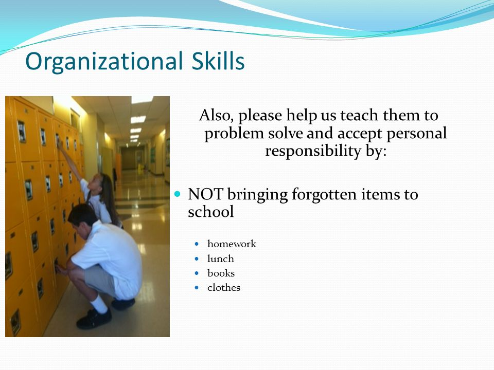 Homework and organizational skills help