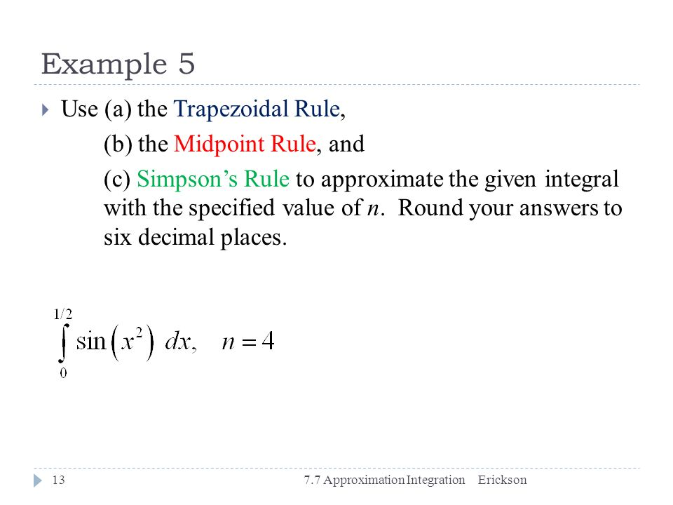 Example 5 Use (a) the Trapezoidal Rule, (b) the Midpoint Rule, and