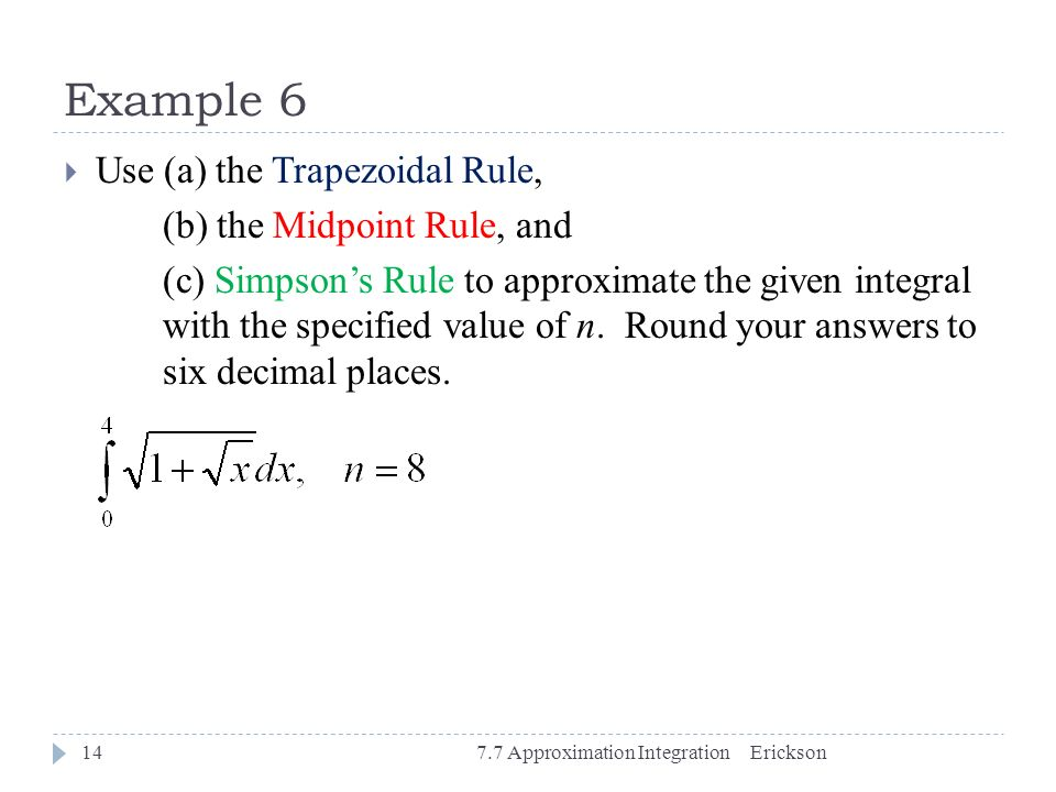 Example 6 Use (a) the Trapezoidal Rule, (b) the Midpoint Rule, and
