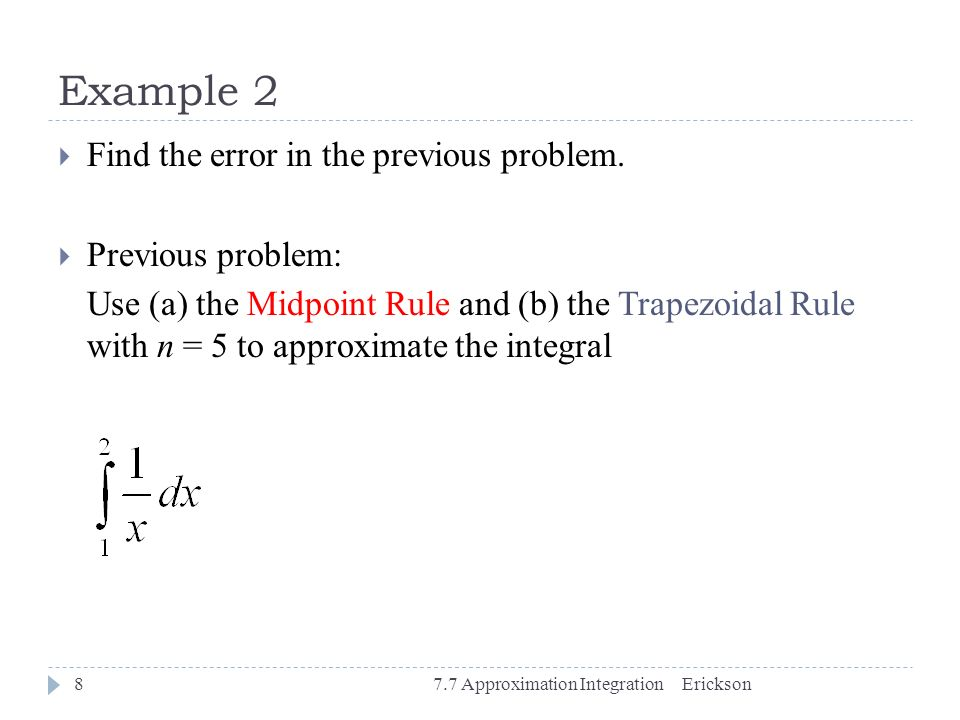 Example 2 Find the error in the previous problem. Previous problem: