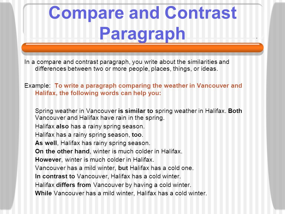 comparison paragraph The skill to use the two methods for ordering materials above is very essential to achieve coherence in a paragraph of comparison and contrast another thing that greatly contributes to comparison and contrast coherence is the careful use of transitions.