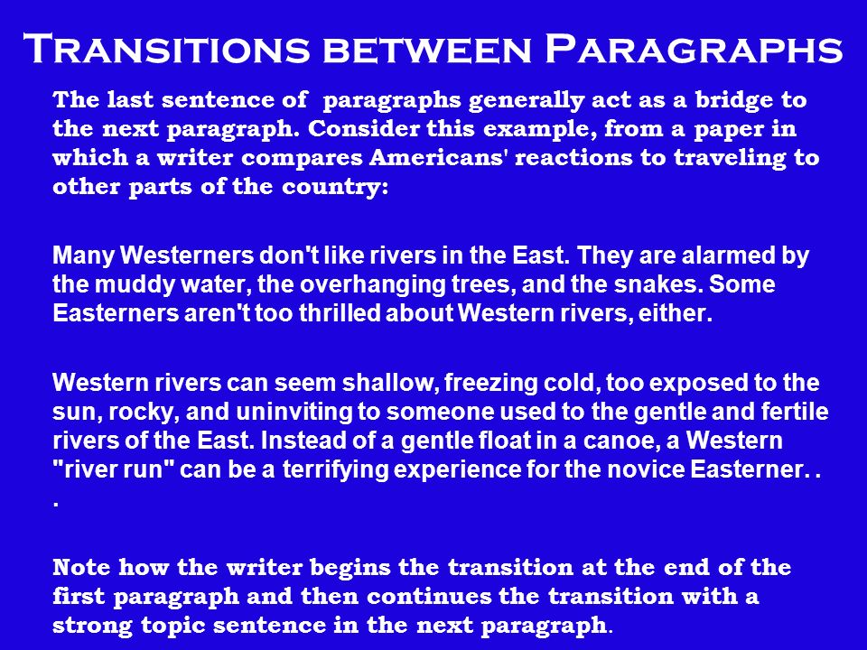 transitions for essays between paragraphs Transitions and transitional phrases  • provide transitions between paragraphs follow the meal plan for paragraphs by using the last sentence of a.