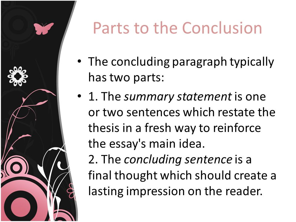 parts of a conclusion paragraph in an essay How to write a conclusion paragraph  it is a reasonable step to improve your skills in how to write a good conclusion paragraph when all other parts of your essay.