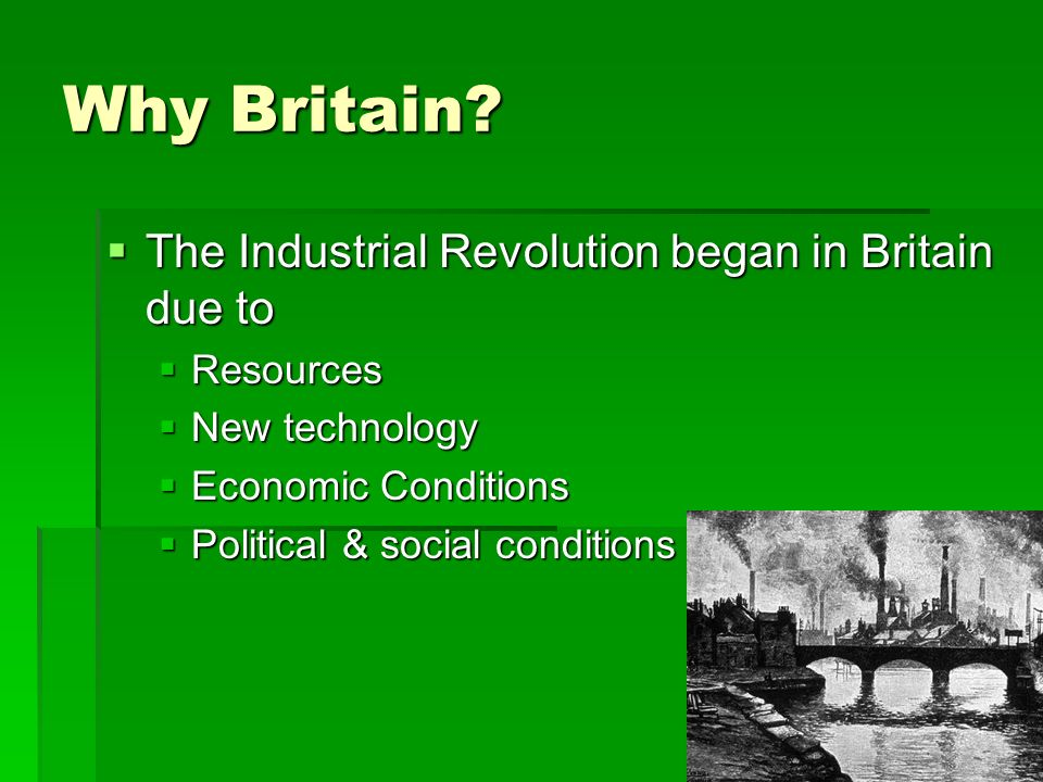 why the industrial revolution began in The industrial revolution began in england during the late 1700's and early 1800's there were several factors that played a role in why the industrial revolution began in england one of the most important factors that played a role was the rich land.