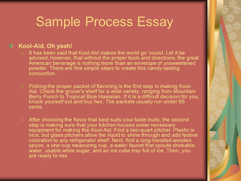 kool-aid process essay A vast collection of process essay samples is presented in our database some examples: 8-11-2017 some examples of process essays include how to check email, how to make von steuben essay kool-aid and how to catch river crabs.