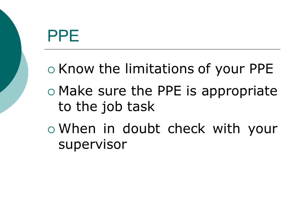 PPE Know the limitations of your PPE