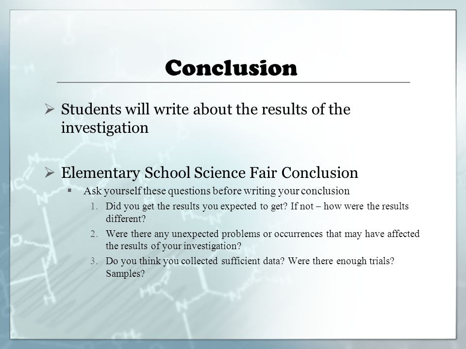 science fair conclusion of how to How to create a science fair project the science fair is an integral part of education  write a good lab conclusion in science how to present a science project.