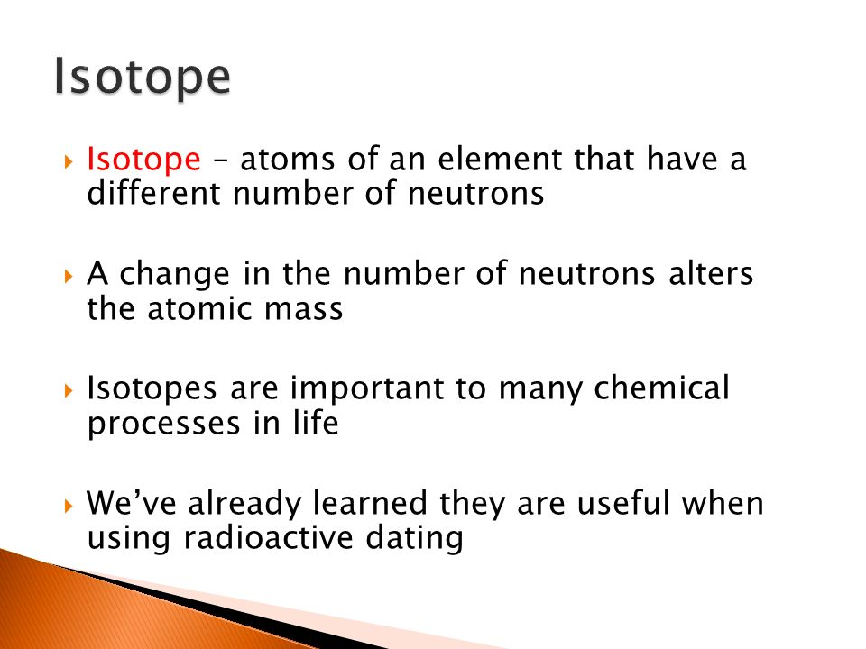 Which property of isotopes is important in dating